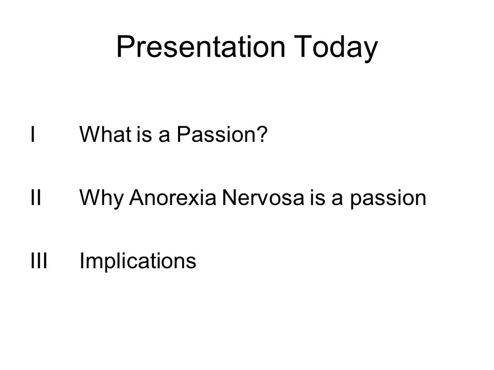 Presentation Today I What is a Passion