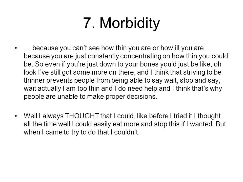 7. Morbidity