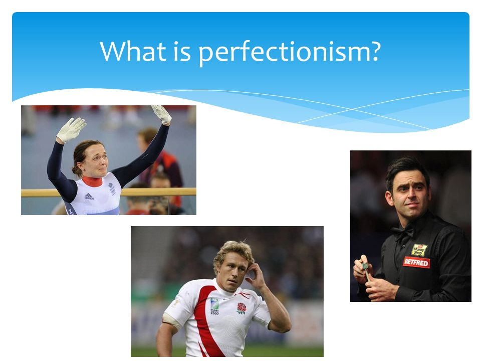 What is perfectionism
