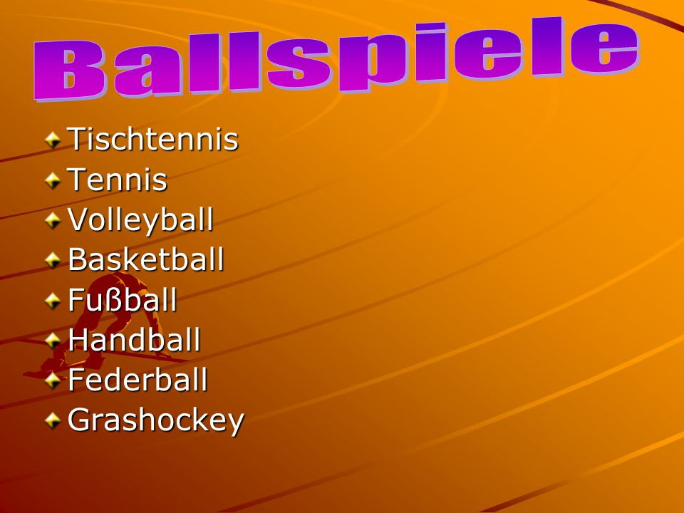 Ballspiele Tischtennis Tennis Volleyball Basketball Fußball Handball
