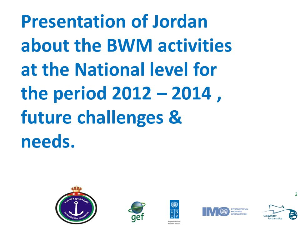 Presentation of Jordan about the BWM activities at the National level for the period 2012 – 2014 , future challenges & needs.
