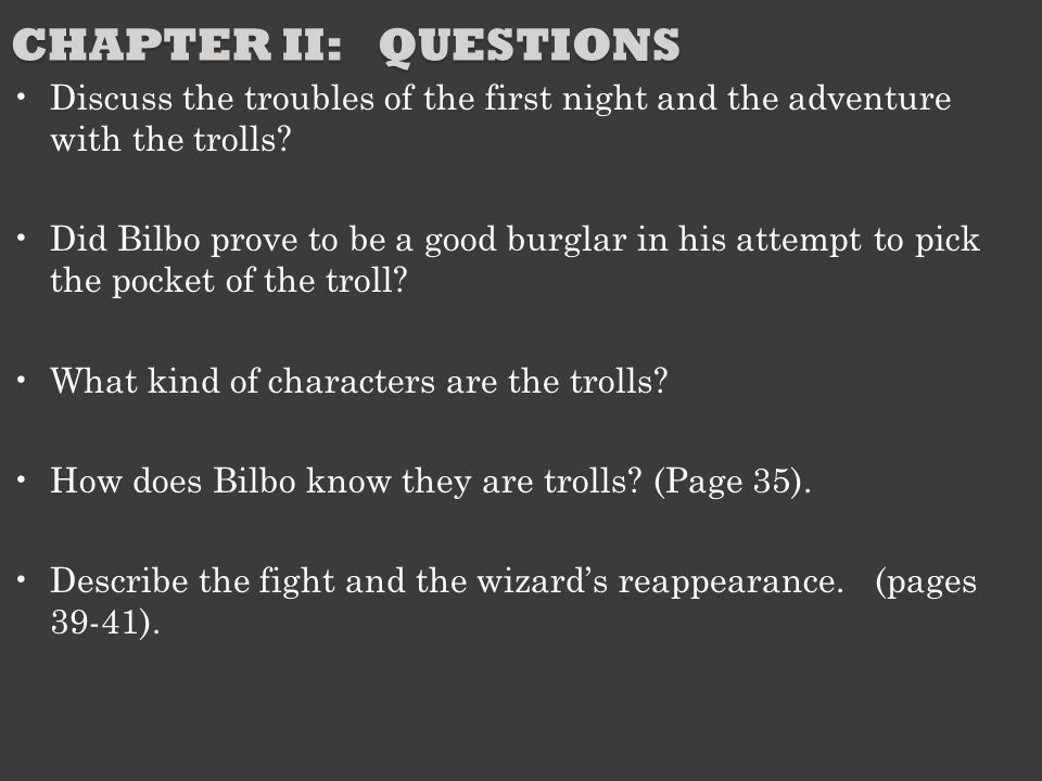 Chapter II: Questions Discuss the troubles of the first night and the adventure with the trolls