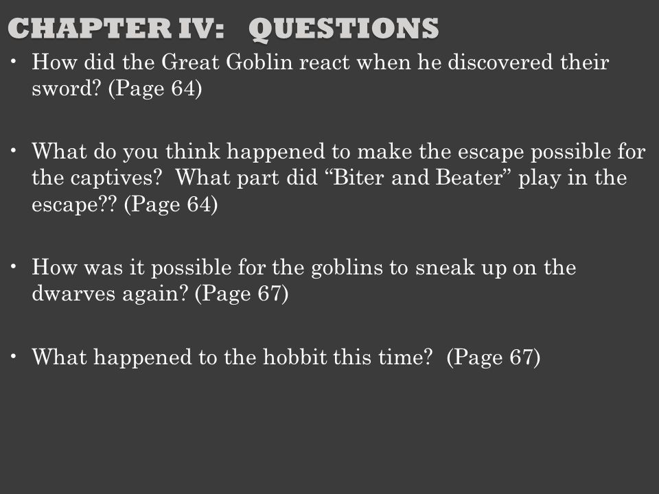 Chapter IV: Questions How did the Great Goblin react when he discovered their sword (Page 64)