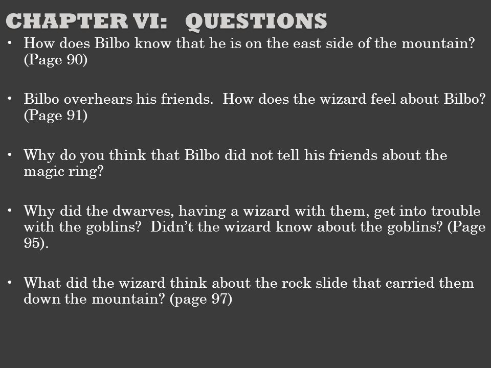Chapter VI: Questions How does Bilbo know that he is on the east side of the mountain (Page 90)