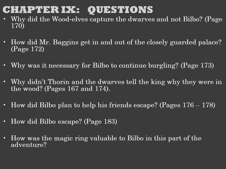 Chapter IX: Questions Why did the Wood-elves capture the dwarves and not Bilbo (Page 170)