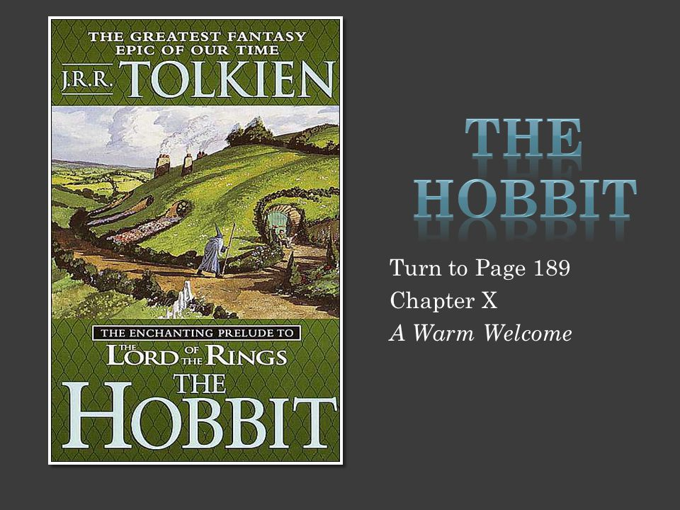 The Hobbit Turn to Page 189 Chapter X A Warm Welcome