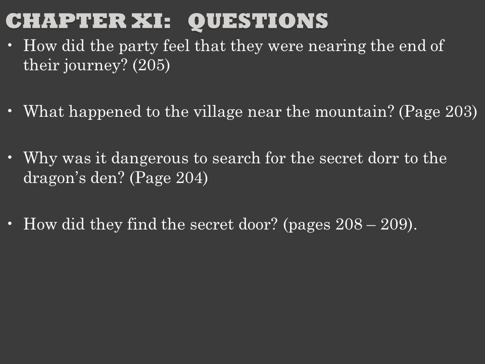Chapter XI: Questions How did the party feel that they were nearing the end of their journey (205)