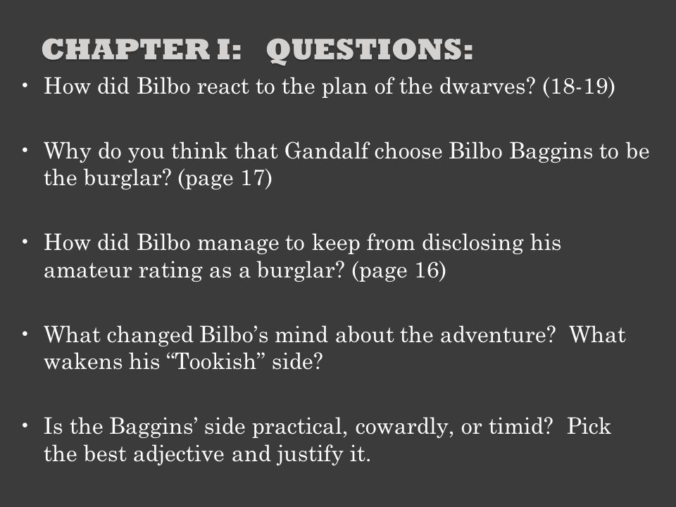 Chapter I: Questions: How did Bilbo react to the plan of the dwarves (18-19)