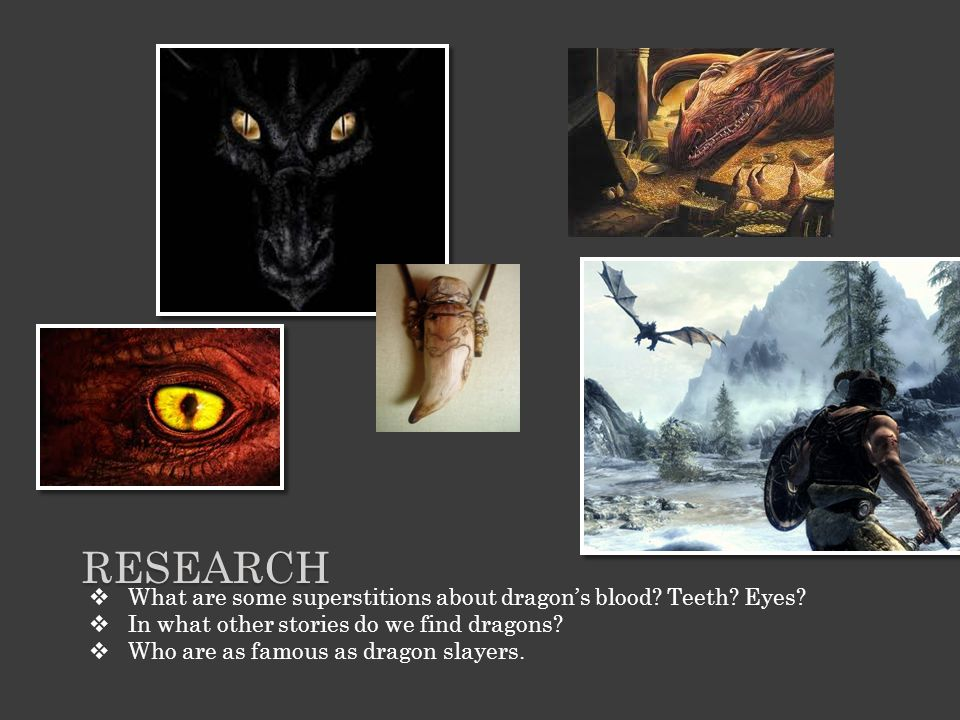 Research What are some superstitions about dragon's blood Teeth Eyes In what other stories do we find dragons