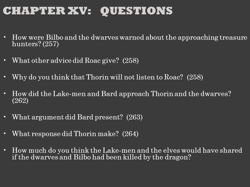 Chapter XV: Questions How were Bilbo and the dwarves warned about the approaching treasure hunters (257)