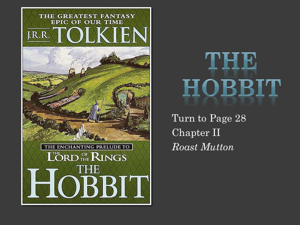 The Hobbit Turn to Page 28 Chapter II Roast Mutton