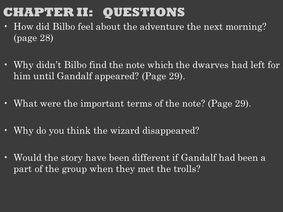 Chapter II: Questions How did Bilbo feel about the adventure the next morning (page 28)