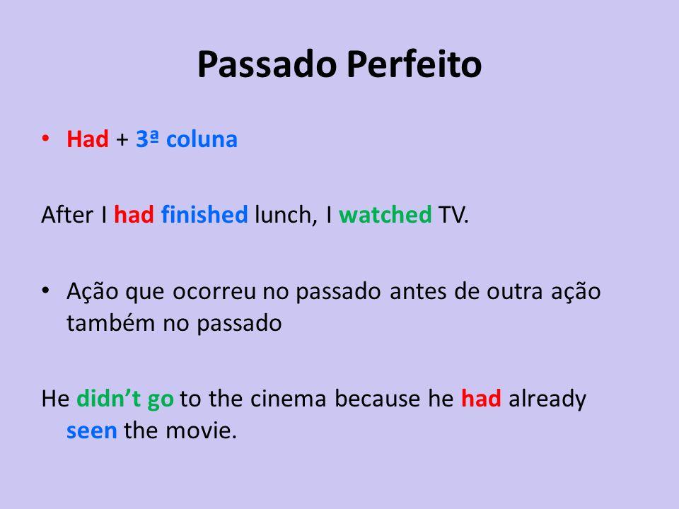 Passado Perfeito Had + 3ª coluna