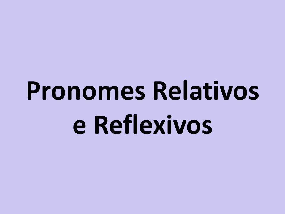 Pronomes Relativos e Reflexivos