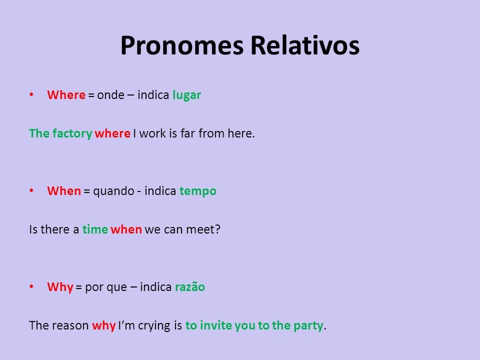 Pronomes Relativos Where = onde – indica lugar