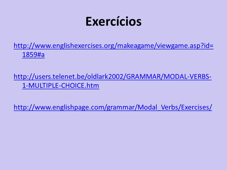 Exercícios http://www.englishexercises.org/makeagame/viewgame.asp id=1859#a.
