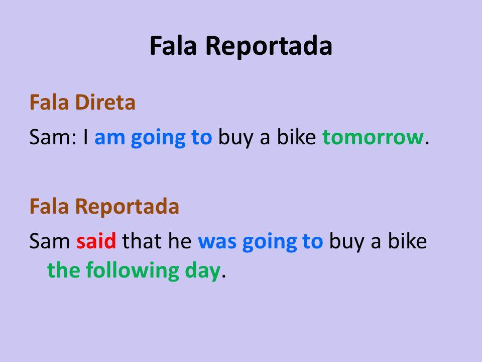 Fala Reportada Fala Direta Sam: I am going to buy a bike tomorrow.