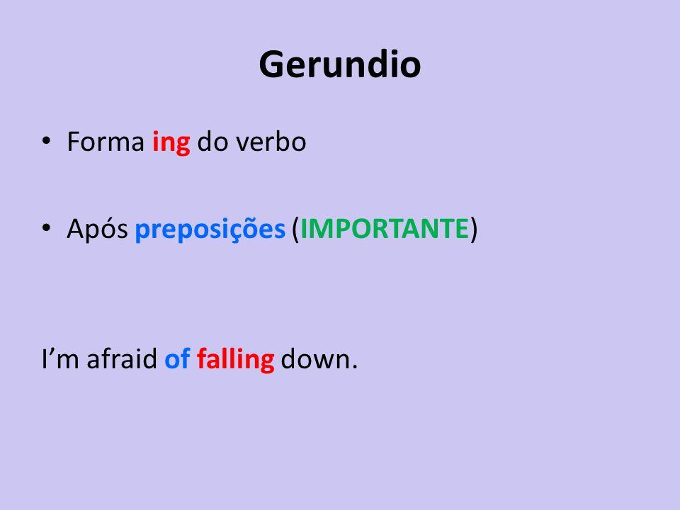 Gerundio Forma ing do verbo Após preposições (IMPORTANTE)