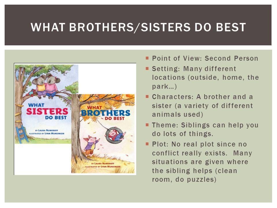 What brothers/sisters do best