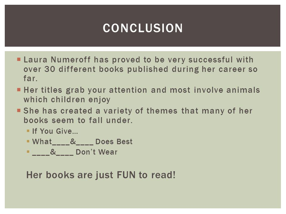 Conclusion Her books are just FUN to read!