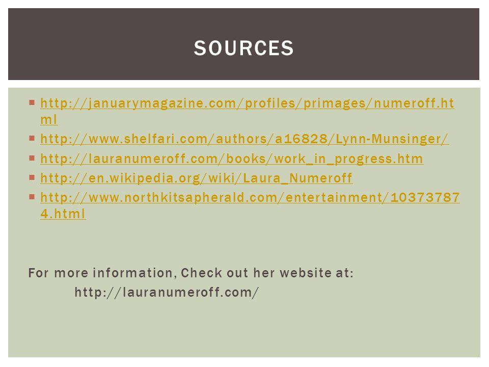 Sources http://januarymagazine.com/profiles/primages/numeroff.html
