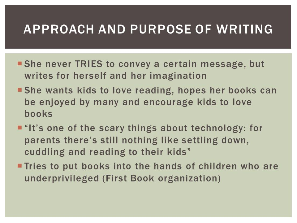 Approach and purpose of Writing