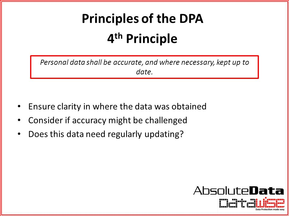 Personal data shall be accurate, and where necessary, kept up to date.