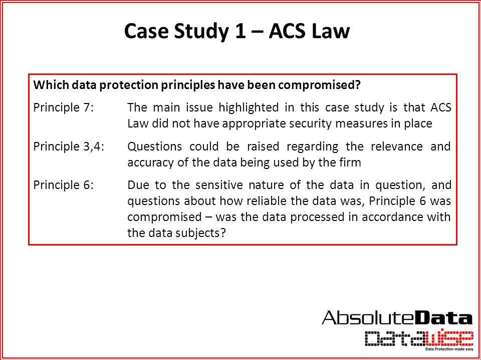 Case Study 1 – ACS Law Which data protection principles have been compromised
