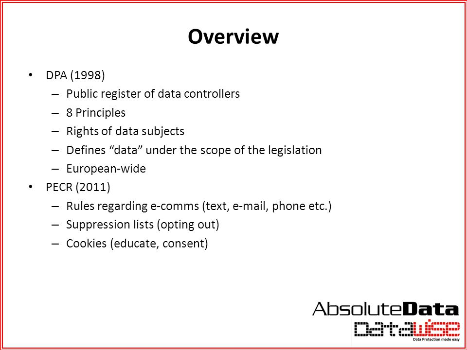 Overview DPA (1998) Public register of data controllers 8 Principles
