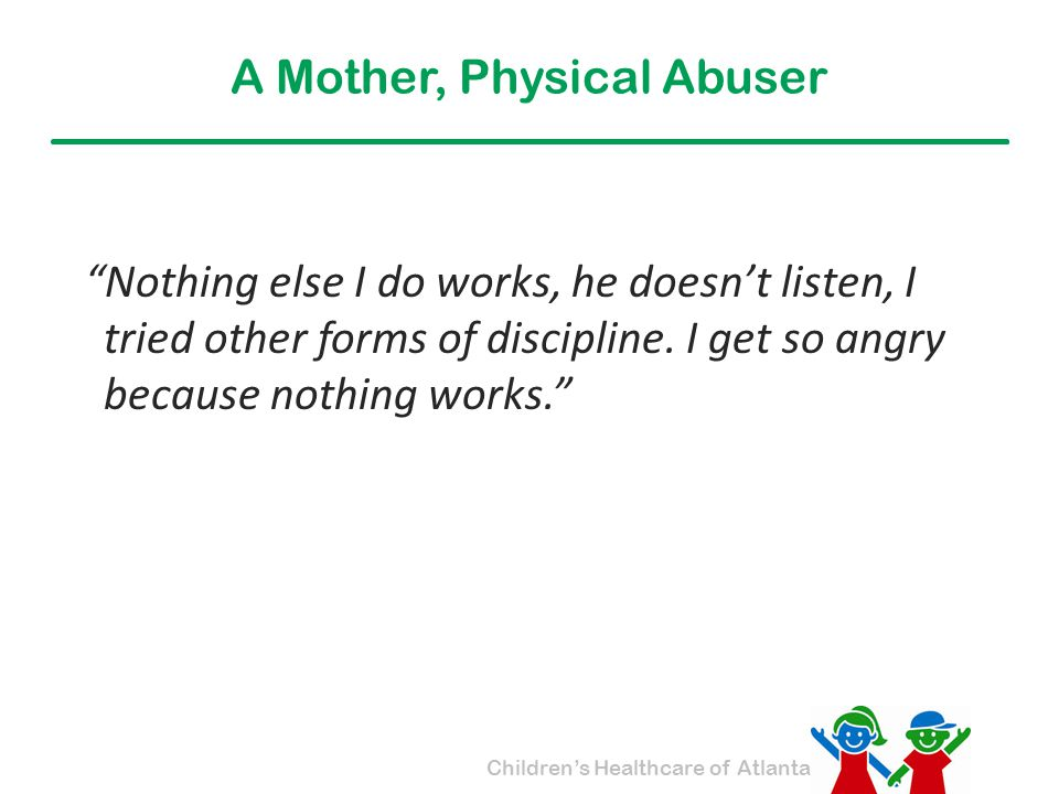 A Mother, Physical Abuser