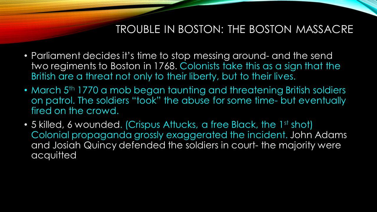 Trouble in Boston: The Boston Massacre