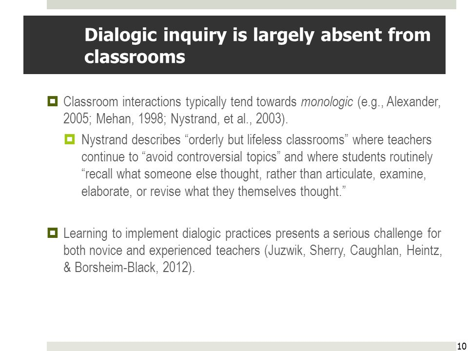 Dialogic inquiry is largely absent from classrooms