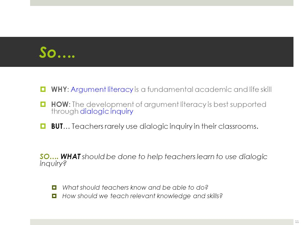 So…. WHY: Argument literacy is a fundamental academic and life skill