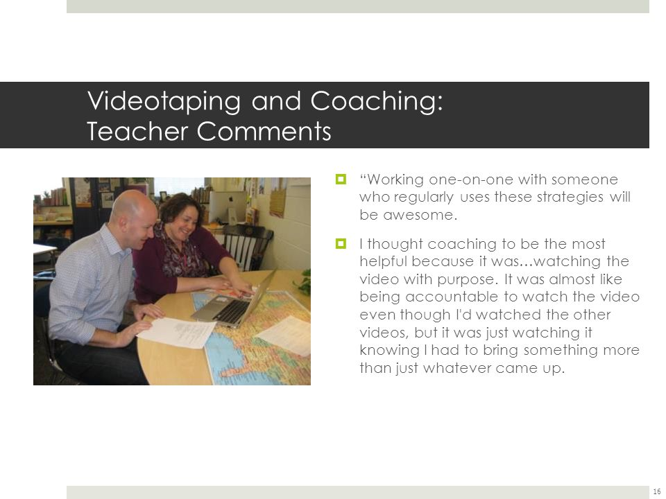 Videotaping and Coaching: Teacher Comments