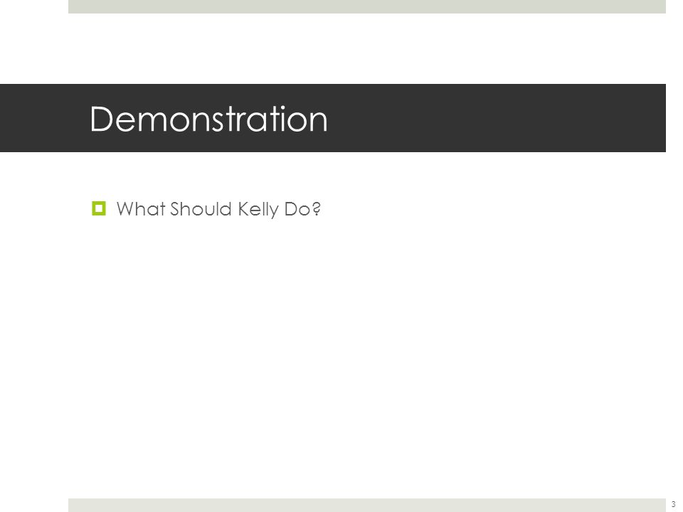 Demonstration What Should Kelly Do