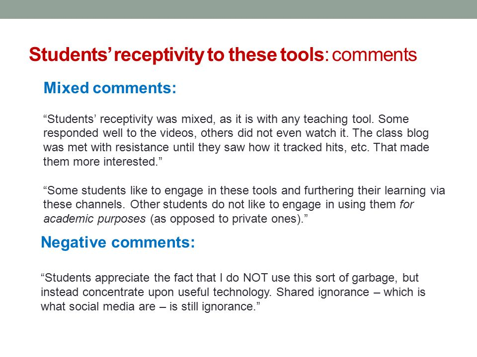 Students' receptivity to these tools: comments