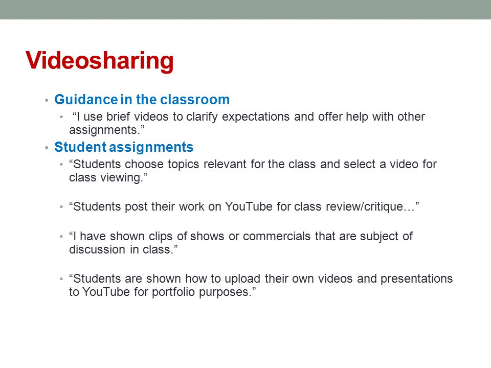 Videosharing Guidance in the classroom Student assignments