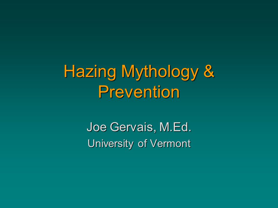 Hazing Mythology & Prevention