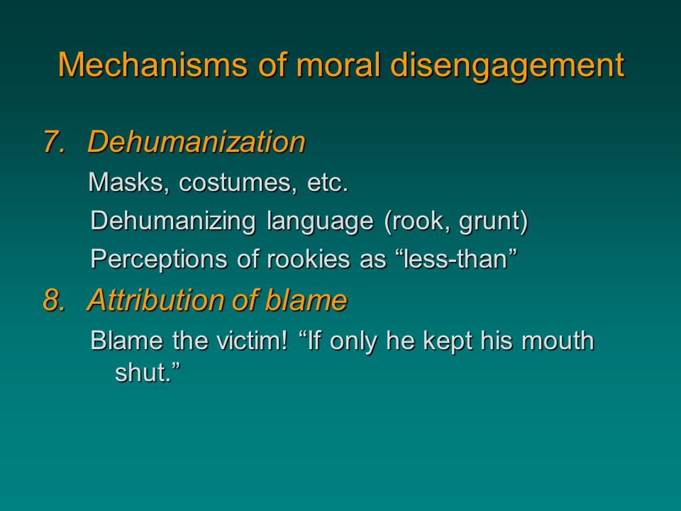 Mechanisms of moral disengagement