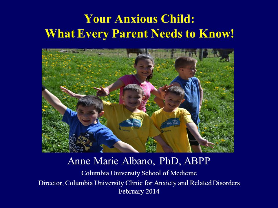 Your Anxious Child: What Every Parent Needs to Know!