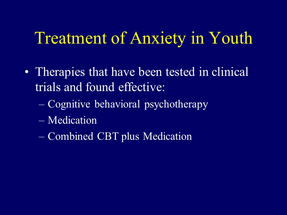 Treatment of Anxiety in Youth