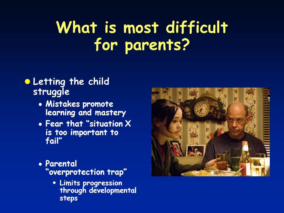What is most difficult for parents