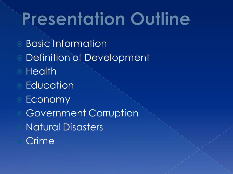 Presentation Outline Basic Information Definition of Development