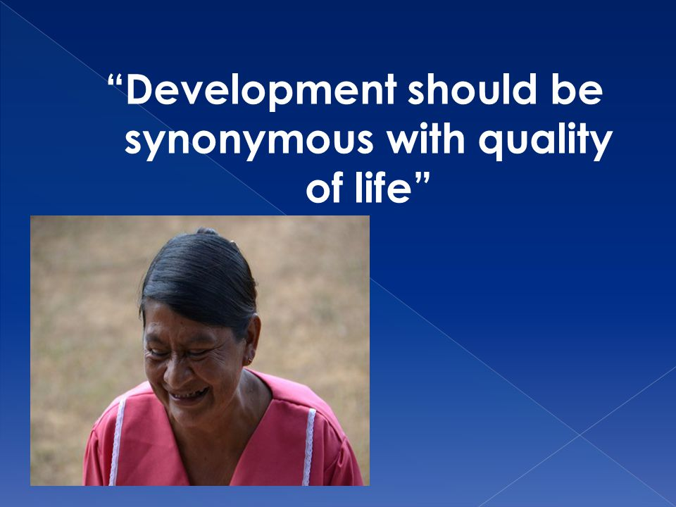 Development should be synonymous with quality of life