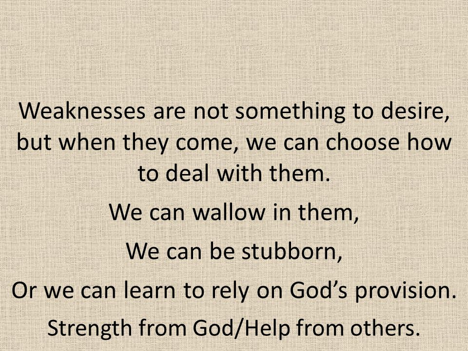 Or we can learn to rely on God's provision.