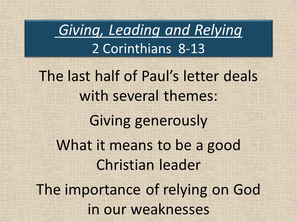 Giving, Leading and Relying 2 Corinthians 8-13