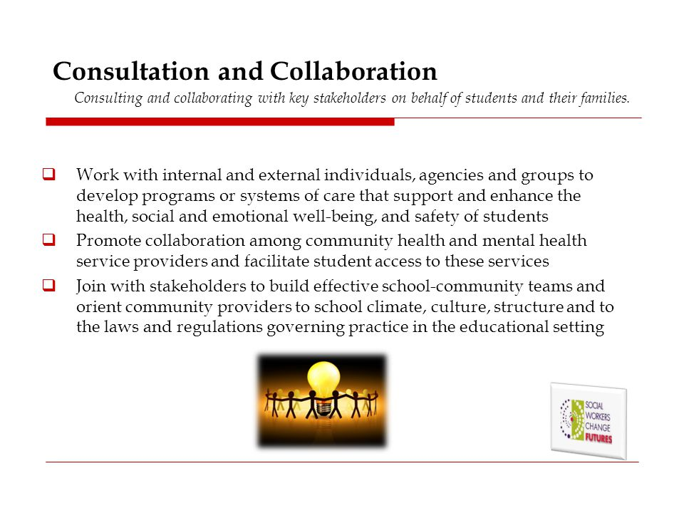 Consultation and Collaboration Consulting and collaborating with key stakeholders on behalf of students and their families.