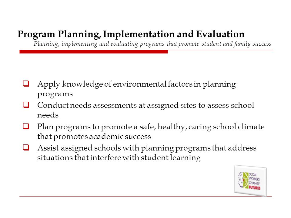 Program Planning, Implementation and Evaluation Planning, implementing and evaluating programs that promote student and family success