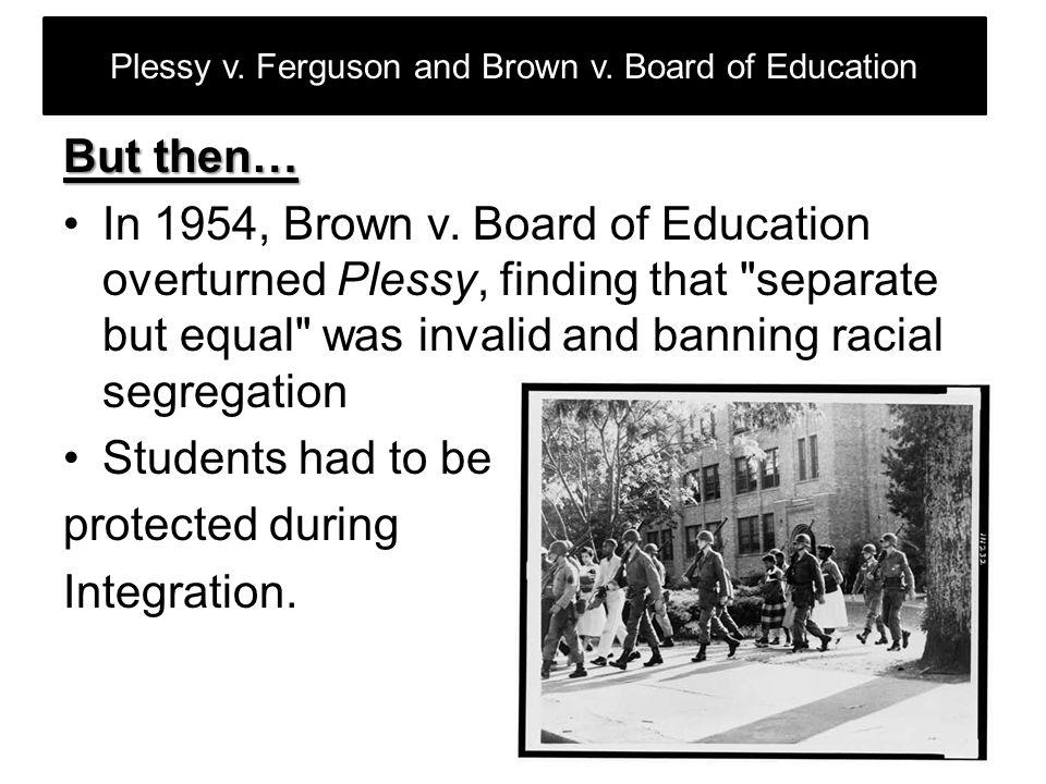 Plessy v. Ferguson and Brown v. Board of Education