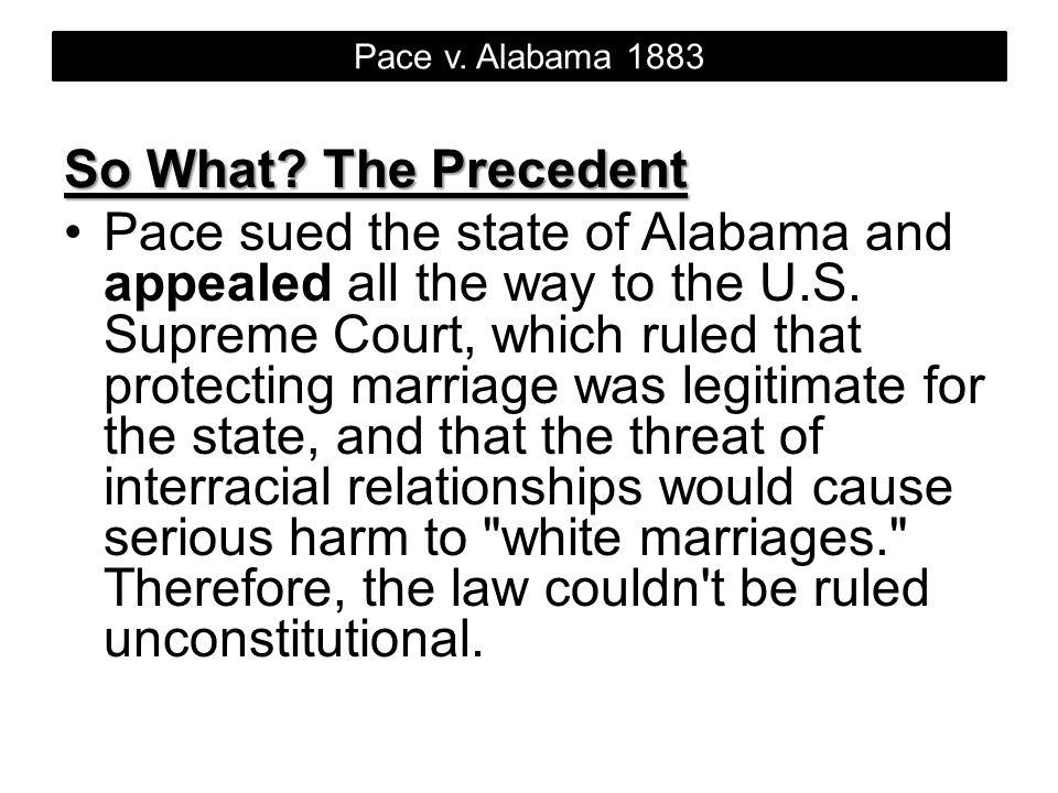 Pace v. Alabama 1883 So What The Precedent.